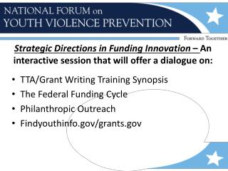 TTA/Grant Writing Training Synopsis The Federal Funding Cycle Philanthropic Outreach