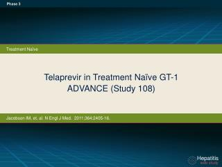 Telaprevir in Treatment  Naïve GT-1 ADVANCE (Study 108)