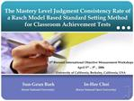 The Mastery Level Judgment Consistency Rate of a Rasch Model Based Standard Setting Method  for Classroom Achievement Te