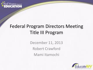 Federal Program Directors Meeting Title III Program