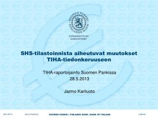 SHS-tilastoinnista aiheutuvat muutokset TIHA-tiedonkeruuseen
