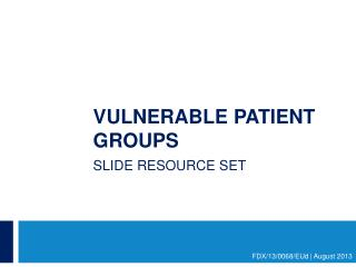 Vulnerable patient groups