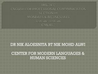 DR NIK ALOESNITA BT NIK MOHD ALWI CENTER FOR MODERN LANGUAGES & HUMAN SCIENCES