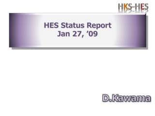 HES Status  Report Jan 27,  '09