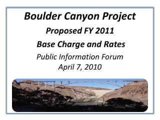 Boulder Canyon Project Proposed FY 2011  Base Charge and Rates
