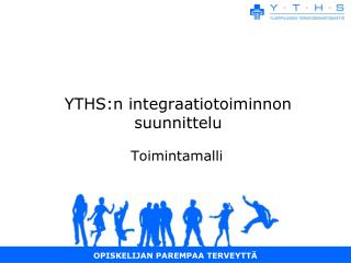 YTHS:n  integraatiotoiminnon suunnittelu