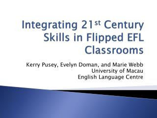 Integrating 21 st  Century Skills in Flipped EFL Classrooms