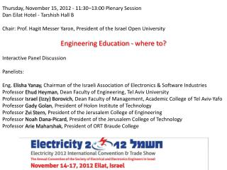 Thursday, November 15, 2012 - 11:30–13:00 Plenary Session Dan  Eilat  Hotel -  Tarshish  Hall B