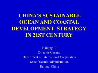 CHINA S SUSTAINABLE OCEAN AND COASTAL DEVELOPMENT  STRATEGY IN 21ST CENTURY