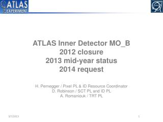 ATLAS Inner Detector MO_B  2012 closure 2013 mid-year status 2014 request