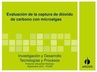 Evaluación de la captura de dióxido de carbono con  microalgas