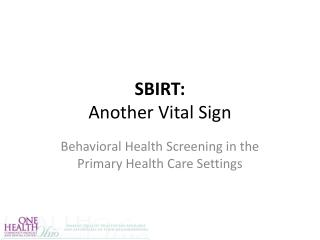 SBIRT: Another Vital Sign