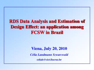 RDS Data Analysis and Estimation of Design Effect: an application among FCSW in Brazil