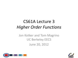 CS61A Lecture 3 Higher Order Functions