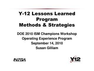 Y-12 Lessons Learned Program Methods & Strategies