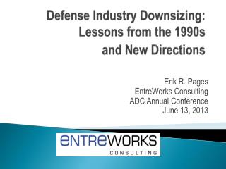 Defense Industry Downsizing:  Lessons from the 1990s  and New Directions