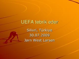UEFA tebrik eder