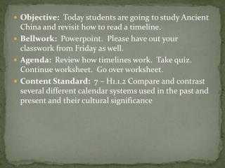 Objective:   Today students are going to study Ancient China and revisit how to read a timeline.