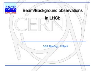 Beam /Background  observations in LHCb
