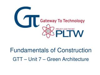 Fundamentals of Construction  GTT � Unit 7 � Green Architecture