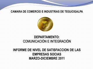 CAMARA DE COMERCIO E INDUSTRIAS DE TEGUCIGALPA DEPARTAMENTO:  COMUNICACI�N E INTEGRACI�N