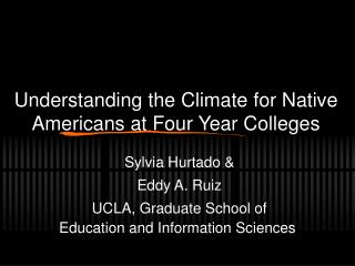 Understanding the Climate for Native Americans at Four Year Colleges