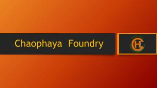 Chaophaya   Foundry
