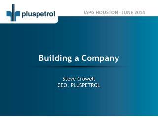 Steve Crowell CEO, PLUSPETROL