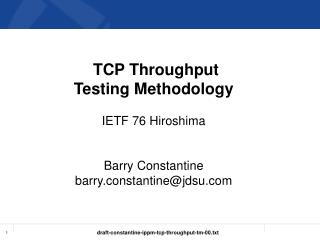 TCP Throughput Testing Methodology IETF 76 Hiroshima Barry Constantine barry.constantine@jdsu