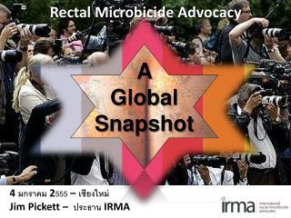 4  มกราคม  2 555  –  เชียงใหม่ Jim Pickett –   ประธาน  IRMA