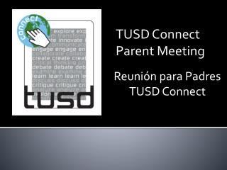 Reunión para Padres TUSD  Connect