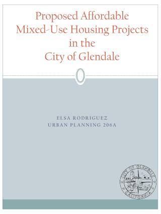 Proposed Affordable     Mixed-Use Housing Projects     in the  City of Glendale