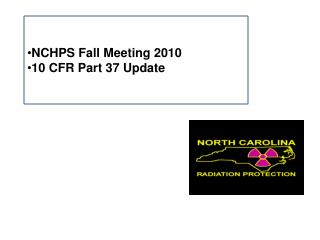 NCHPS Fall Meeting 2010 10 CFR Part 37 Update