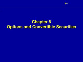 Chapter 8 Options and Convertible Securities