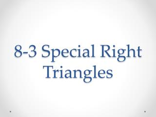 8-3 Special Right Triangles