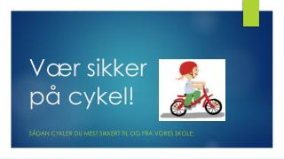 Vær sikker  på cykel!