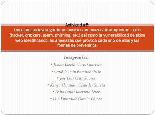 Integrantes:  Jessica Lizeth Flores Guerrero  Coral Jazmín Ramírez Ortiz  Jose Luis Cruz Suarez