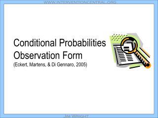 Conditional Probabilities  Observation Form Eckert, Martens,  Di Gennaro, 2005