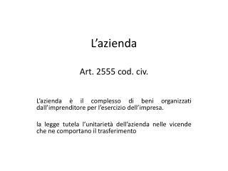 L'azienda Art. 2555 cod. civ.