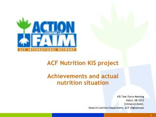 ACF Nutrition  KIS project Achievements and actual  nutrition situation