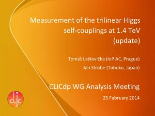 Measurement of  the trilinear Higgs self-couplings at 1.4 TeV (update)