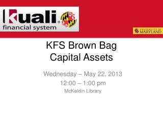 KFS Brown Bag Capital Assets