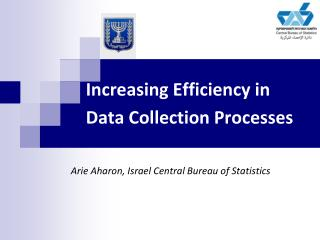 Increasing Efficiency in Data Collection Processes