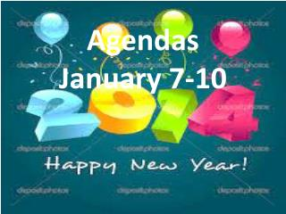 Agendas  January 7-10