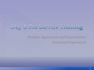 Day 1: Pre Service Training