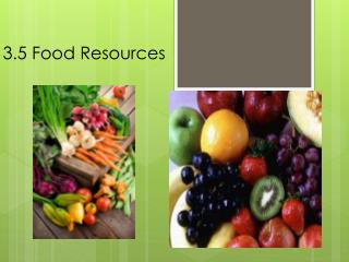 3.5 Food Resources