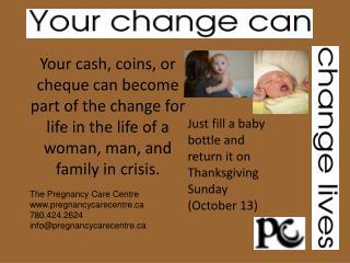 The Pregnancy Care Centre pregnancycarecentre 780.424.2624 info@pregnancycarecentre