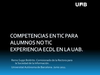 Competencias en TIC para alumnos no TIC  Experiencia ECDL en la UAB.