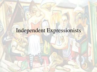 Independent Expressionists