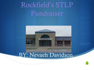 Rockfield's  STLP Fundraiser